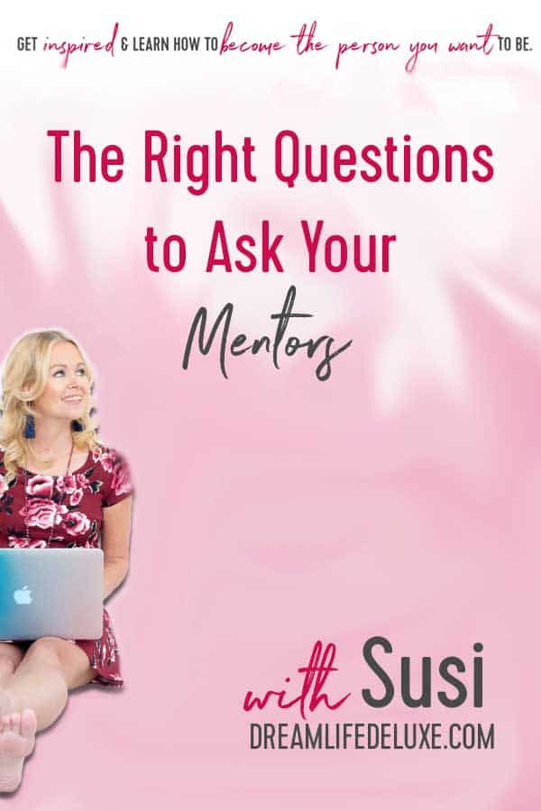 the right questions to ask your mentors with Susi Kaeufer