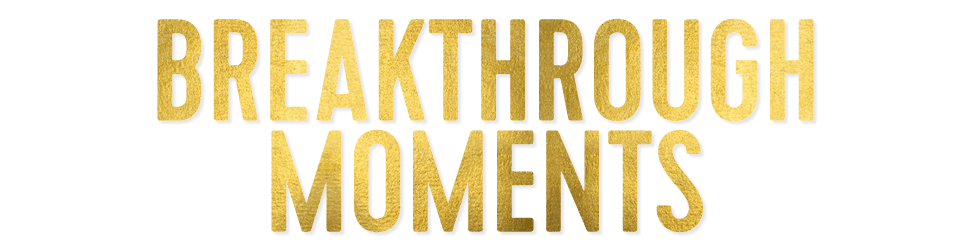 Banner_Breakthrough-Moments